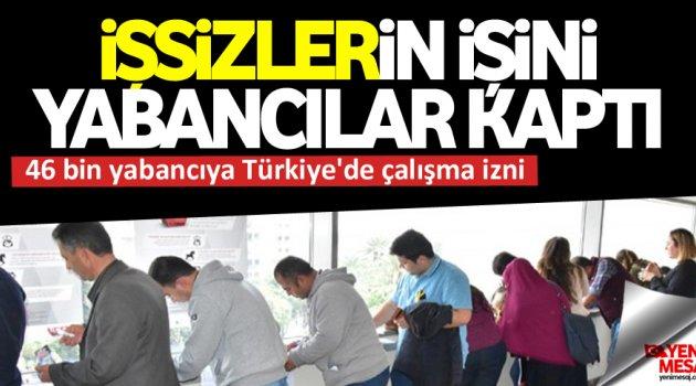 46 bin yabancıya Türkiye'de çalışma izni
