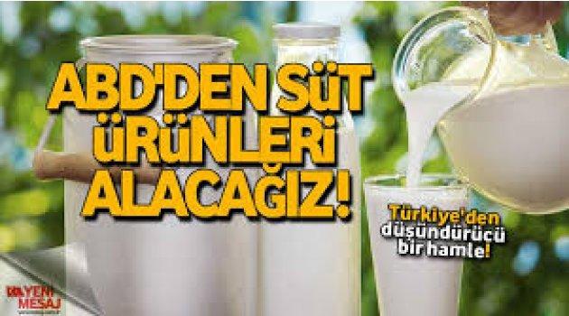 ABD'den süt ürünleri alacağız !