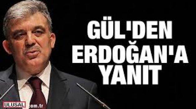 Abdullah Gül'den Erdoğan'a yanıt geldi