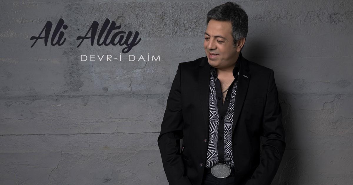 ALİ ALTAY DEVR-İ DAİM
