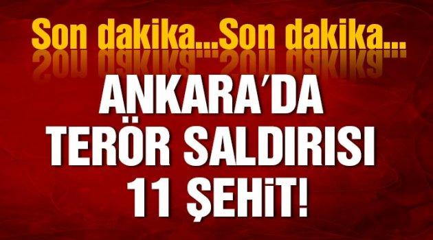 Ankara'da terör saldırısı: 11 şehit