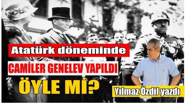 Atatürk döneminde genelev yapılan camiler var öyle mi?