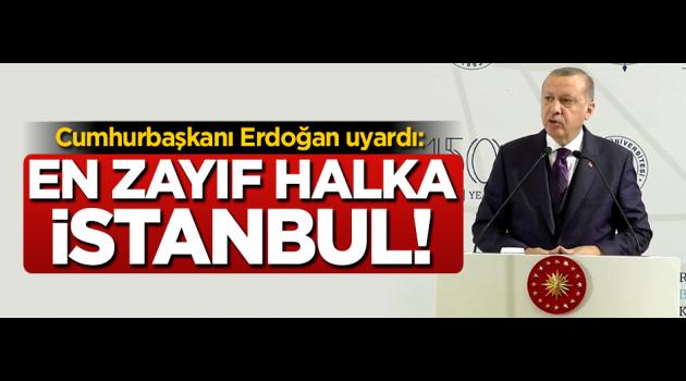 Erdogan  En zayıf halka İstanbul