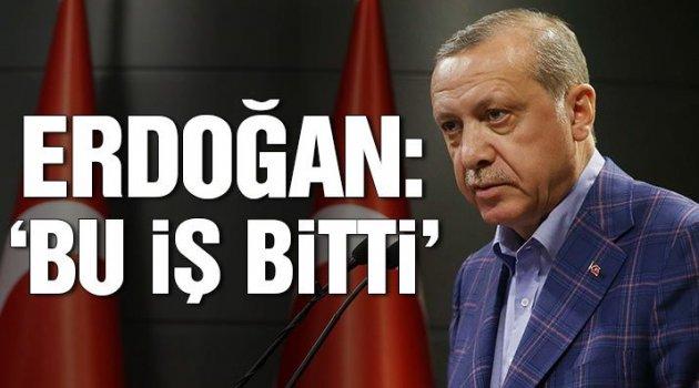 Erdoğan: YSK'nın kararı kesin, bu iş bitti