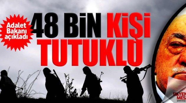 FETÖ ve PKK'dan 48 bin kişi tutuklu