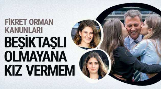 Fikret Orman'ın kızlarına bakın damat Beşiktaşlı olsun deyince...