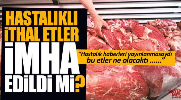 Hastalıklı ithal etlerle ilgili ikinci şok