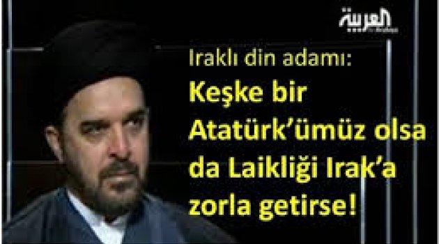 Iraklı din adamı: Bir Atatürk'e ihtiyacımız var!