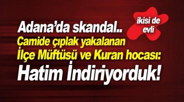 Kadın Kuran hocası ve Müftü camide çıplak yakalandı: Hatim indiriyorduk!