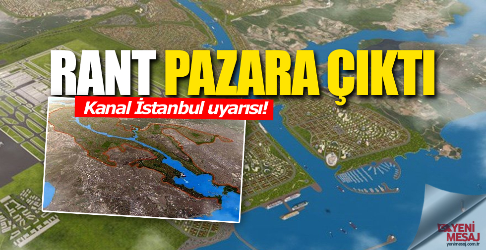 Kanal İstanbul rantı pazara çıktı