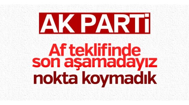 AK Parti: Af konusunda nokta koyulmadı