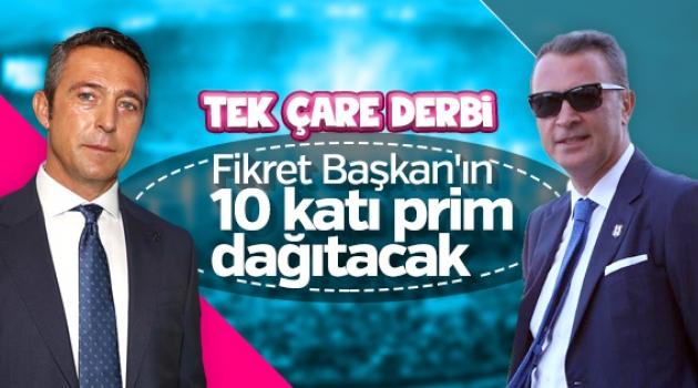 Ali Koç'tan Beşiktaş derbisine özel 50 bin dolarlık prim