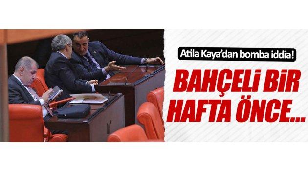 Atila Kaya'dan Bahçeli'yle ilgili çarpıcı iddia