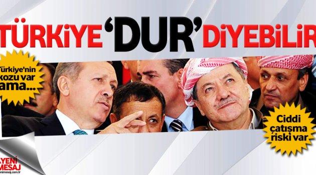 Barzani'ye Türkiye 'dur' diyebilir!