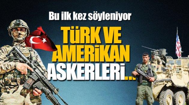 Bu ilk kez söyleniyor! Türk ve Amerikan askerleri...