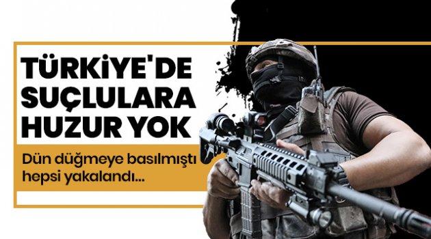 Dün Türkiye genelinde yapıldı... 3 bin 673 kişi yakalandı