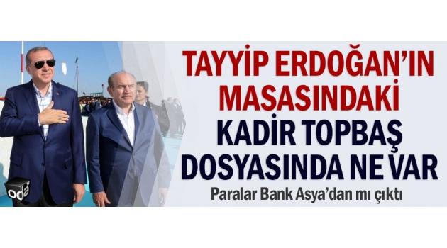 Erdoğan'ın masasındaki Topbaş bombası