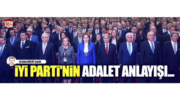 İYİ Parti'nin adalet anlayışı...