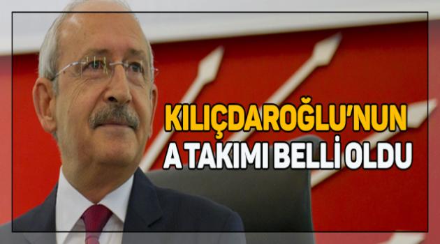 Kılıçdaroğlu'nun yeni A Takımı kulislere sızdı
