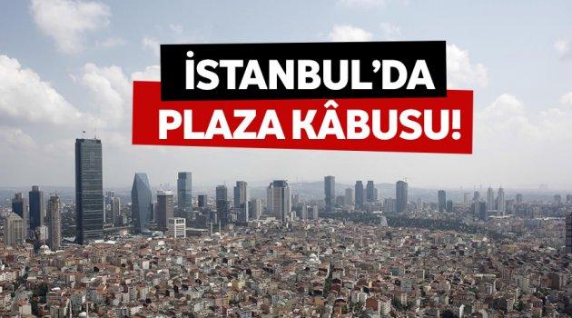Plazalar İstanbul'un havası bozdu