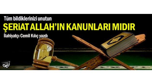 Şeriat Allah'ın kanunları mıdır