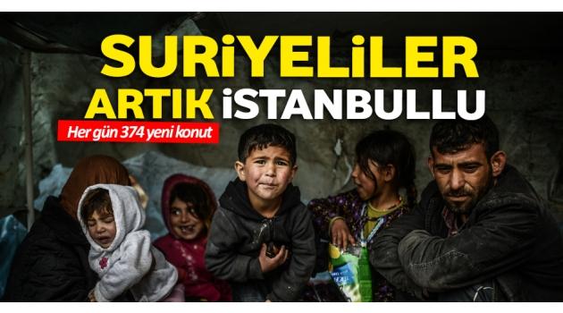 Suriyeliler artık İstanbullu oldu!