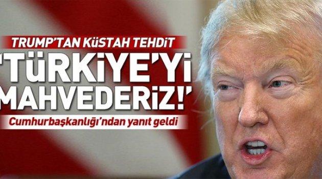 Trump'tan küstah açıklama: Kürtlere saldırırlarsa Türkiye'yi ekonomik olarak mahvedeceğiz