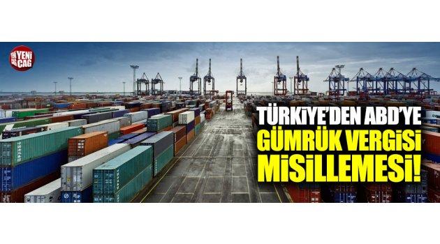 Türkiye'den ABD'ye Vergi Misillemesi: