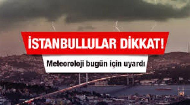 Meteoroloji İstanbulluları uyardı