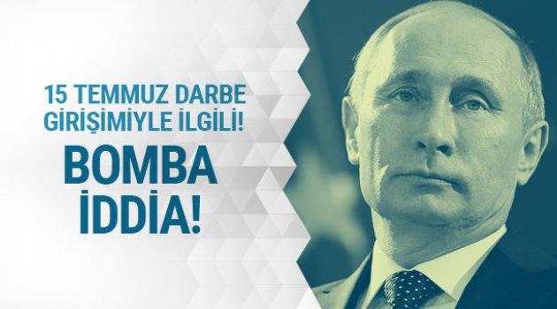Putin'den 15 Temmuz darbe girişimiyle ilgili bomba iddia!
