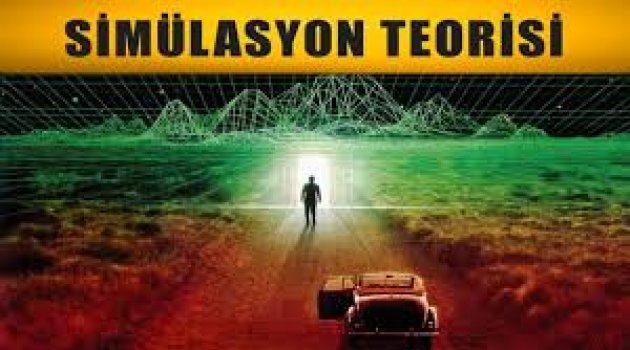 Simülasyon Teorisi: Kontrolü Ele Almalıyız