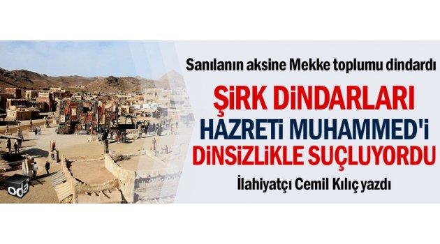 Şirk dindarları Hazreti Muhammed'i dinsizlikle suçluyordu