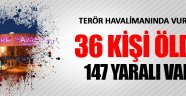 36 Kişi Öldü 147 yaralı