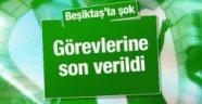 Beşiktaş'ta şok gelişme! Görevlerine son verildi