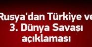 Rusya'dan Türkiye ve 3. Dünya Savaşı açıklaması