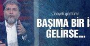 Ahmet Hakan: Cinayeti gördüm! Başıma bir iş gelirse...