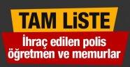 İhraç edilen memur, polis, asker ve öğretmenlerin tam listesi!