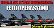 3. Ana Jet Üs Komutanlığı'nda 4. dalga operasyonu