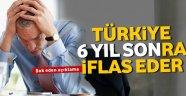 Türkiye iflasa sürükleniyor