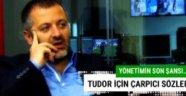 Spor yazarları Igor Tudor'u değerlendirdi!