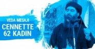 IŞİD Lideri El Bağdadi'den veda : Cennette 72 kadın...