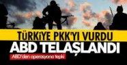 Türkiye PKK'yı vurdu, ABD telaşlandı