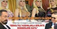 Adnan Oktar'dan Erdoğan'a dekolte tavsiyesi