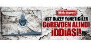 İstanbul Büyükşehir Belediyesi'nde üst düzey yöneticiler görevden alındı