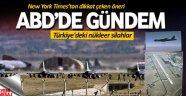 ABD'de gündem Türkiye'deki nükleer silahlar