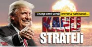 Trump'tan kanlı strateji