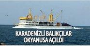 Karadenizli balıkçılar okyanusa açıldı.NEDEN