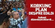 Erdoğan'a suikast hazırlığı