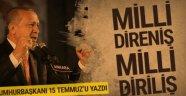 Milli direniş milli diriliş... Cumhurbaşkanı Erdoğan 15 Temmuz'u yazdı