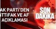 AK Parti'den ittifak ve af açıklaması